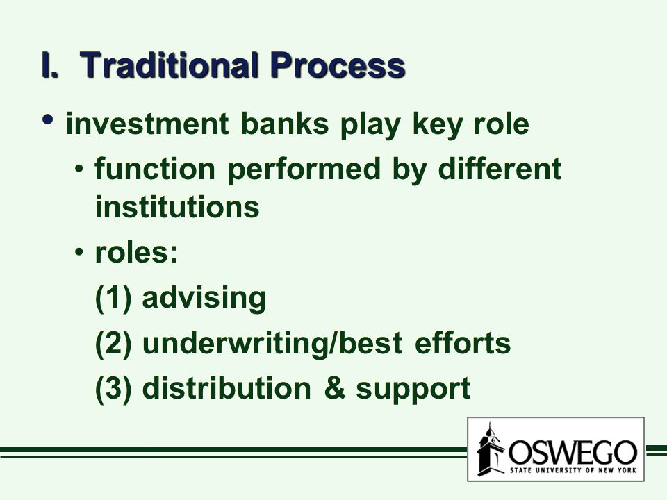 I. Traditional Process investment banks play key role