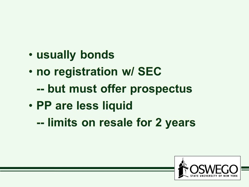 usually bonds no registration w/ SEC. -- but must offer prospectus.