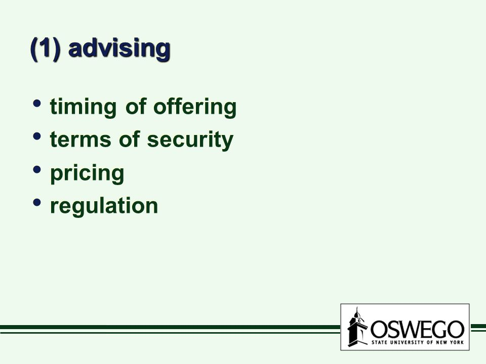 (1) advising timing of offering terms of security pricing regulation