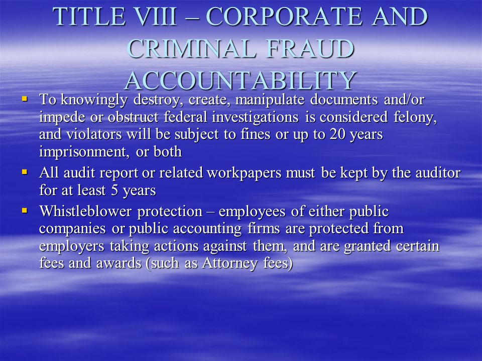 TITLE VIII – CORPORATE AND CRIMINAL FRAUD ACCOUNTABILITY