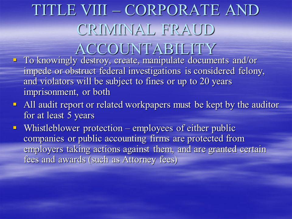 TITLE VIII – CORPORATE AND CRIMINAL FRAUD ACCOUNTABILITY
