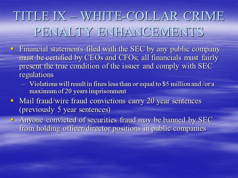 TITLE IX – WHITE-COLLAR CRIME PENALTY ENHANCEMENTS