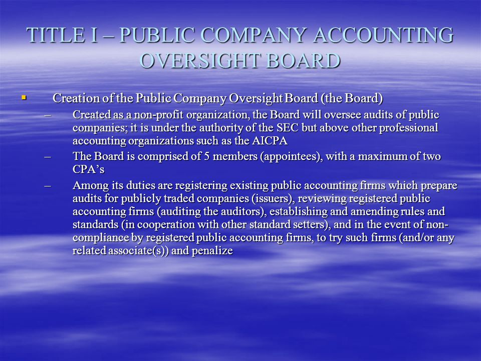 TITLE I – PUBLIC COMPANY ACCOUNTING OVERSIGHT BOARD