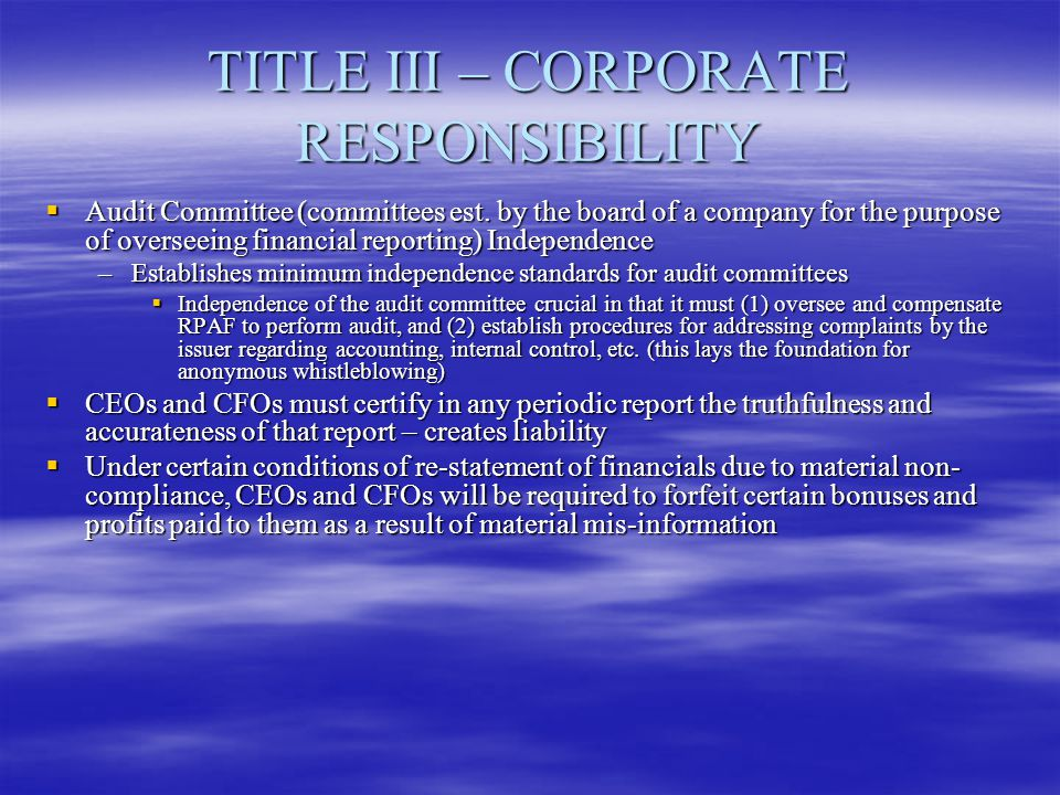 TITLE III – CORPORATE RESPONSIBILITY