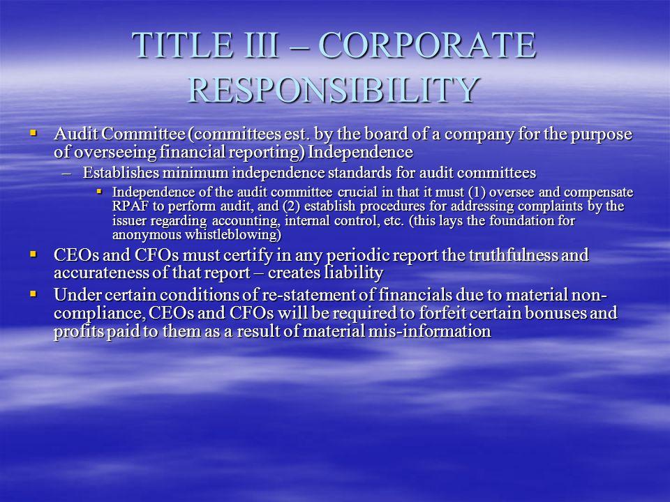 TITLE III – CORPORATE RESPONSIBILITY