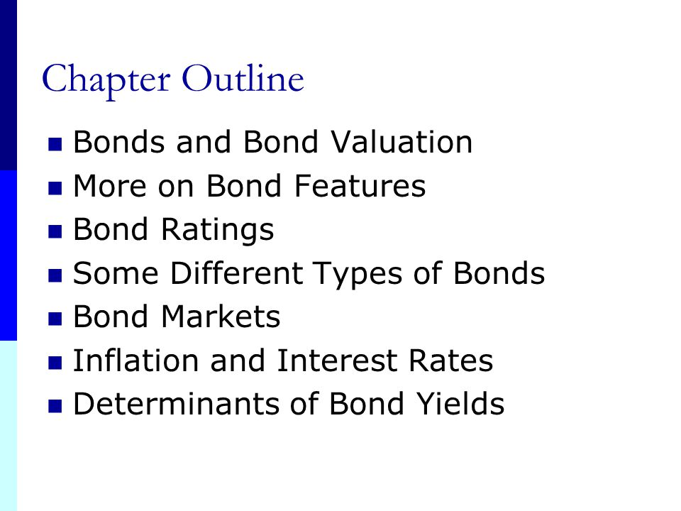 Chapter Outline Bonds and Bond Valuation More on Bond Features