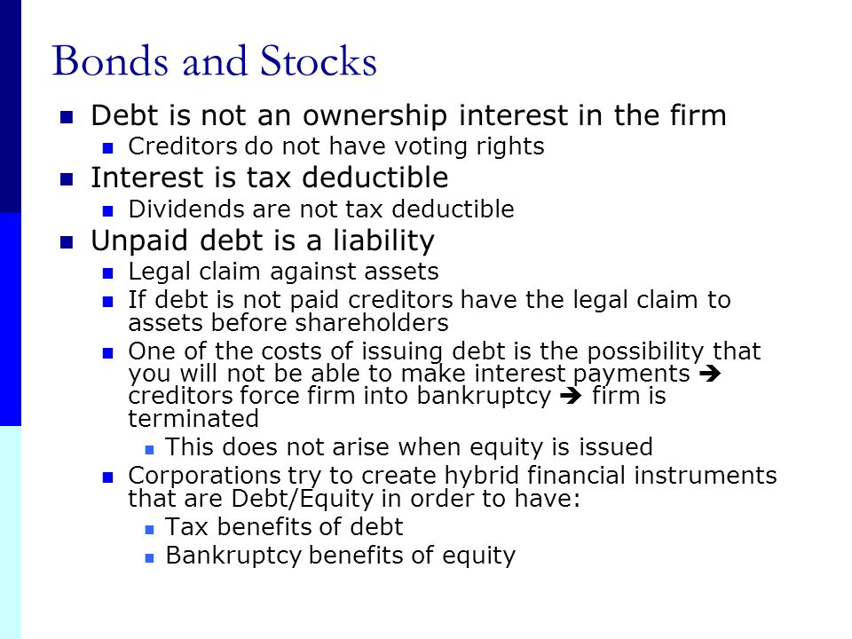 Bonds and Stocks Debt is not an ownership interest in the firm