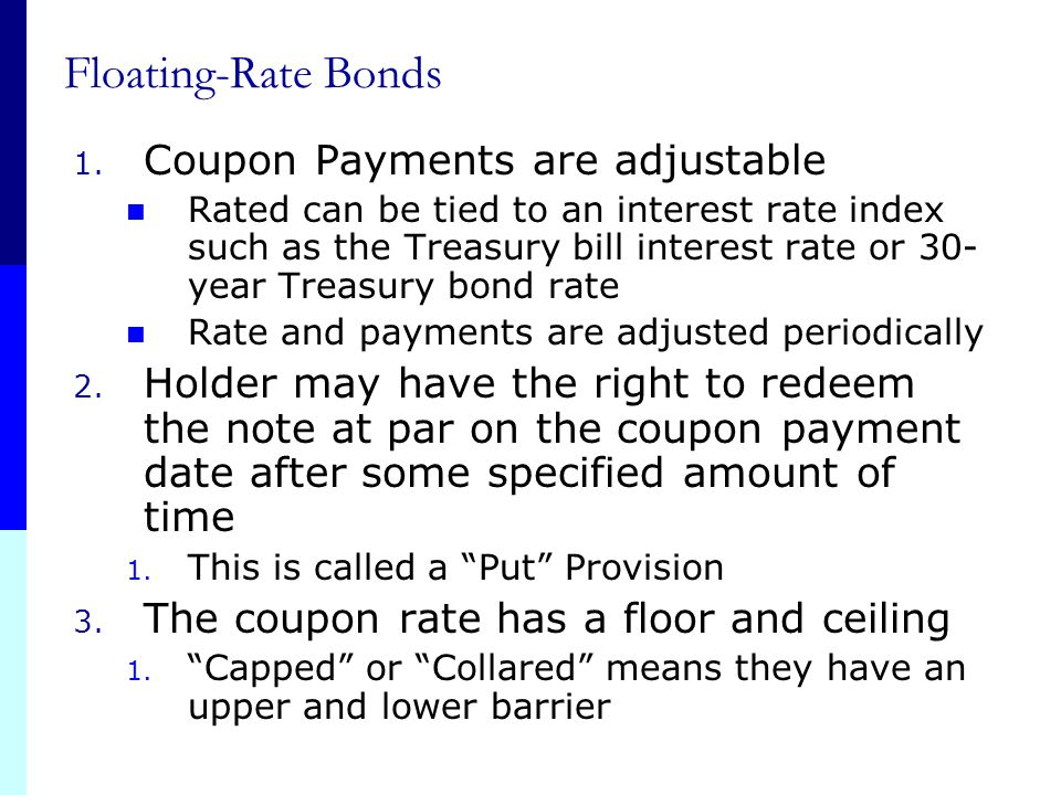 Floating-Rate Bonds Coupon Payments are adjustable