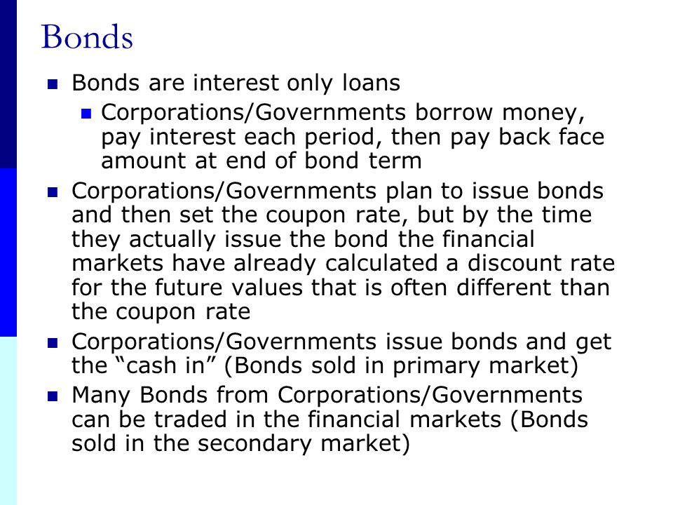 Bonds Bonds are interest only loans