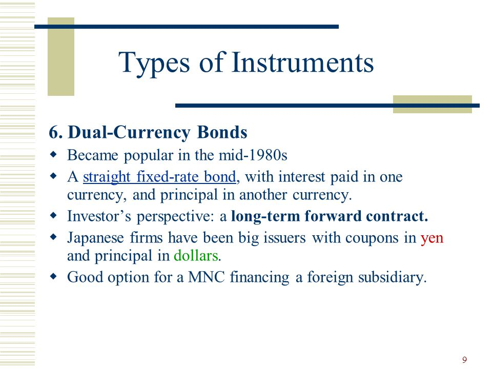 Types of Instruments 6. Dual-Currency Bonds