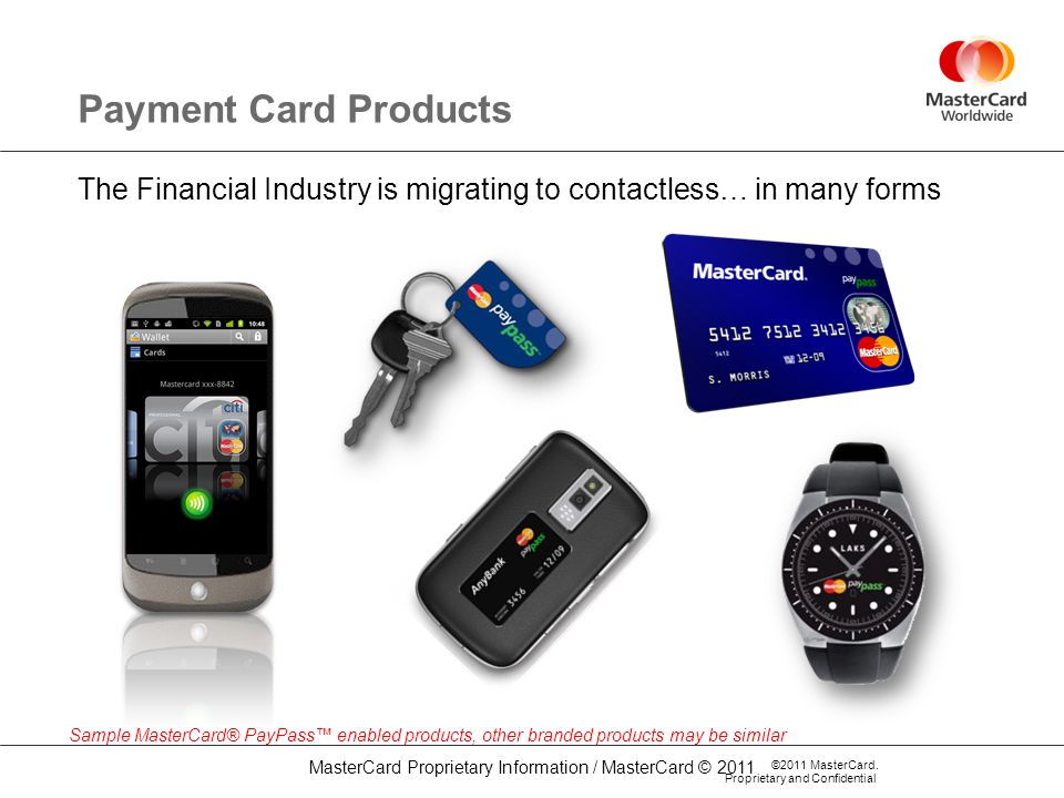 MasterCard Proprietary Information / MasterCard © 2011