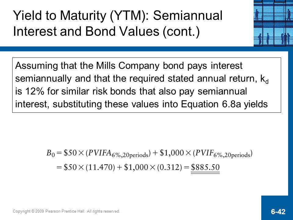 Yield to Maturity (YTM): Semiannual Interest and Bond Values (cont.)
