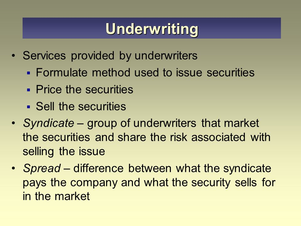Underwriting Services provided by underwriters