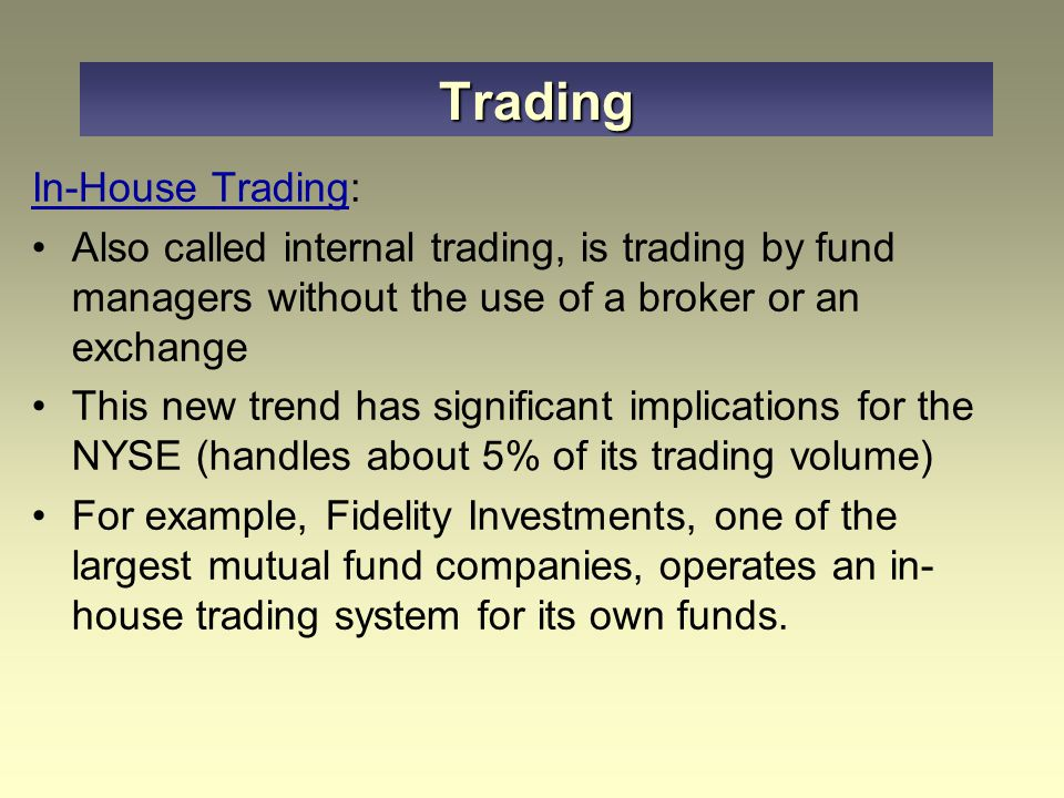 Trading In-House Trading: