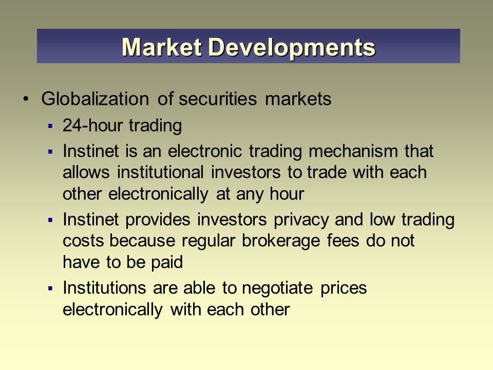 Market Developments Globalization of securities markets