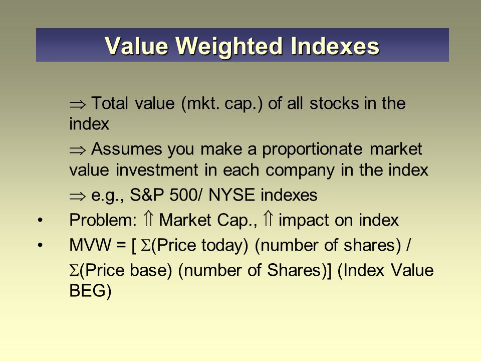 Value Weighted Indexes