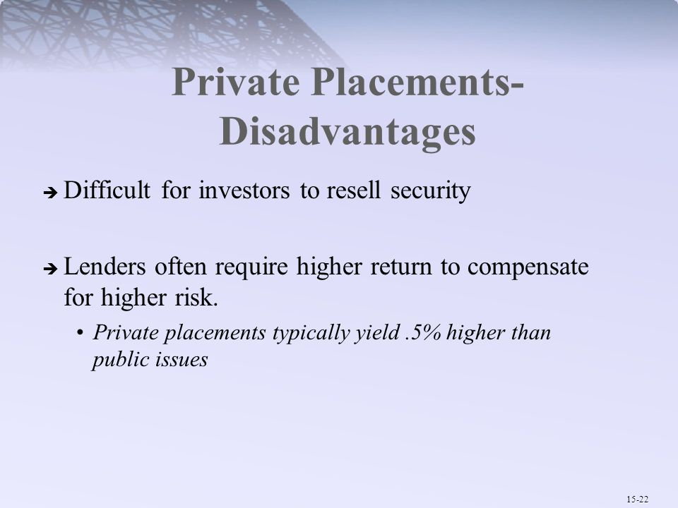 Private Placements-Disadvantages