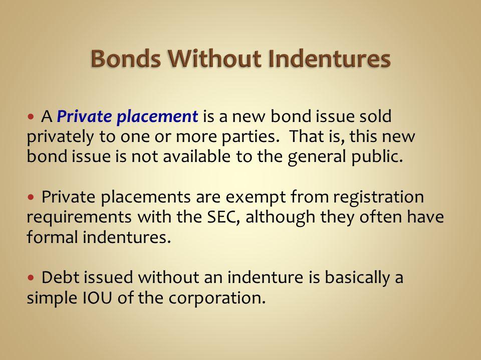 Bonds Without Indentures