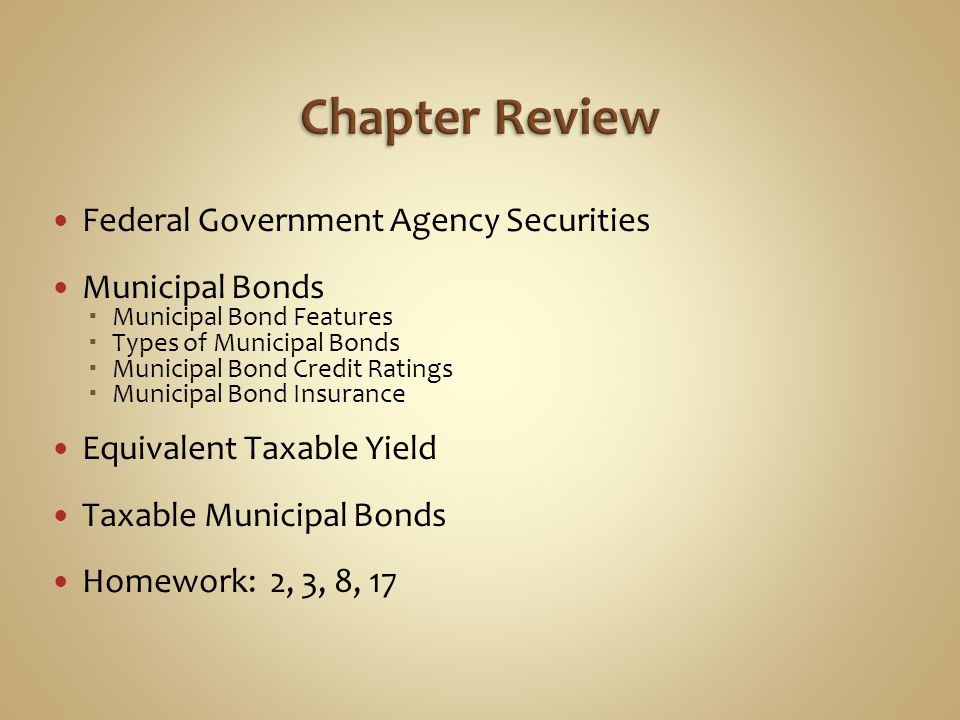 Chapter Review Federal Government Agency Securities Municipal Bonds