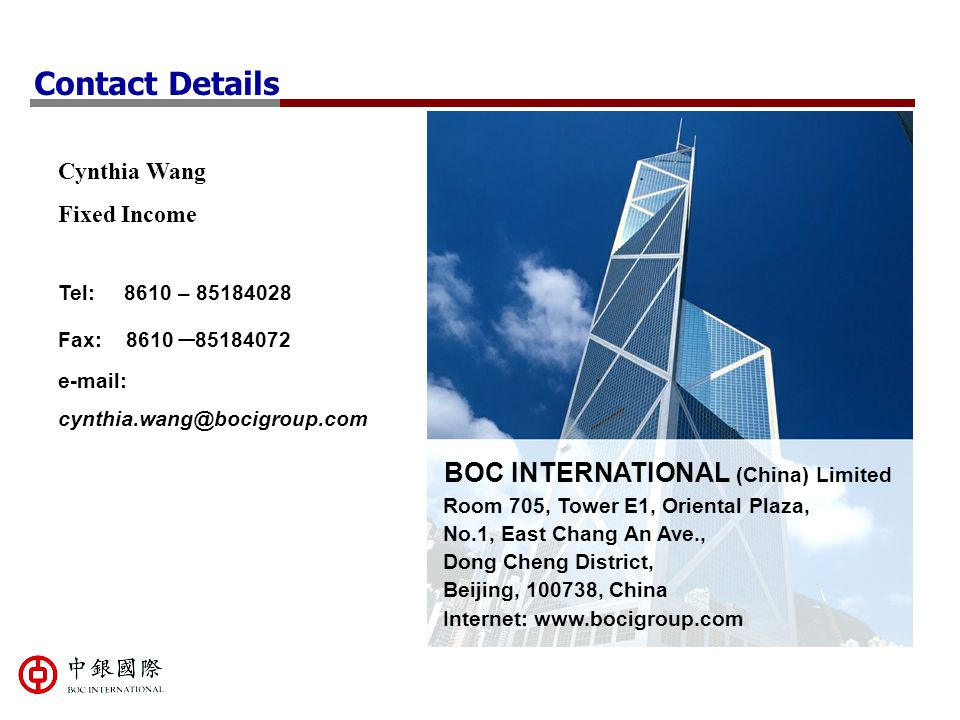 Contact Details BOC INTERNATIONAL (China) Limited Cynthia Wang
