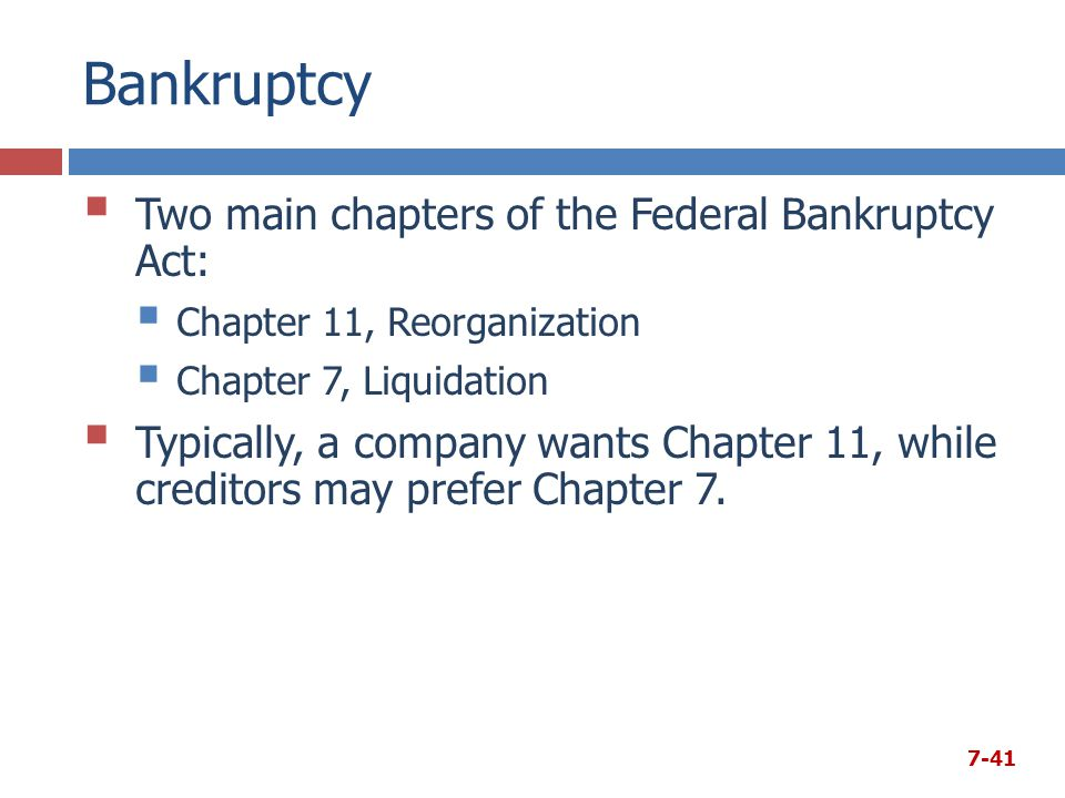 Bankruptcy Two main chapters of the Federal Bankruptcy Act: