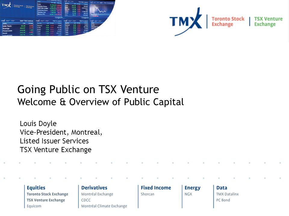 Going Public on TSX Venture Welcome & Overview of Public Capital