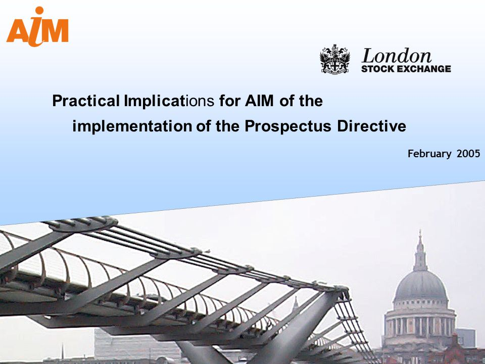 Practical Implications for AIM of the implementation of the Prospectus Directive