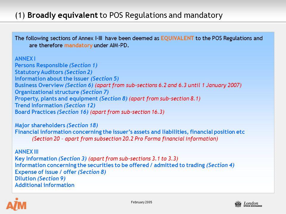 (1) Broadly equivalent to POS Regulations and mandatory
