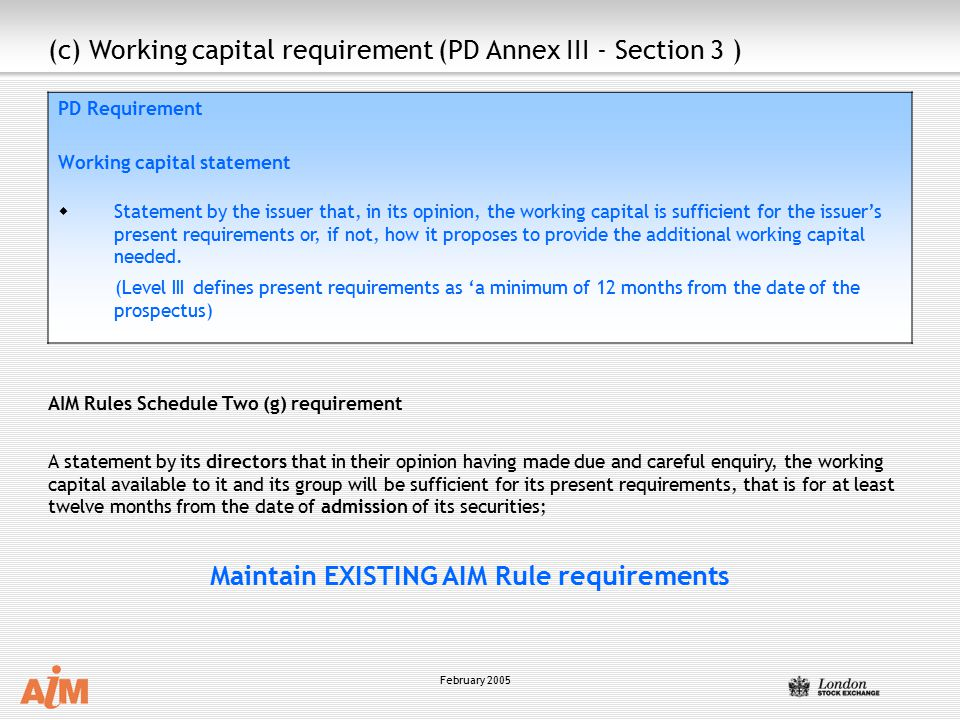 (c) Working capital requirement (PD Annex III - Section 3 )