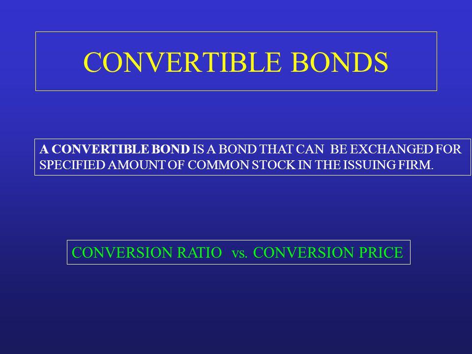 CONVERTIBLE BONDS CONVERSION RATIO vs. CONVERSION PRICE