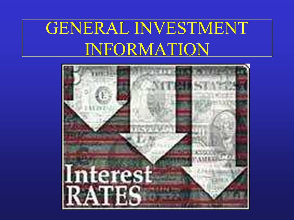 GENERAL INVESTMENT INFORMATION