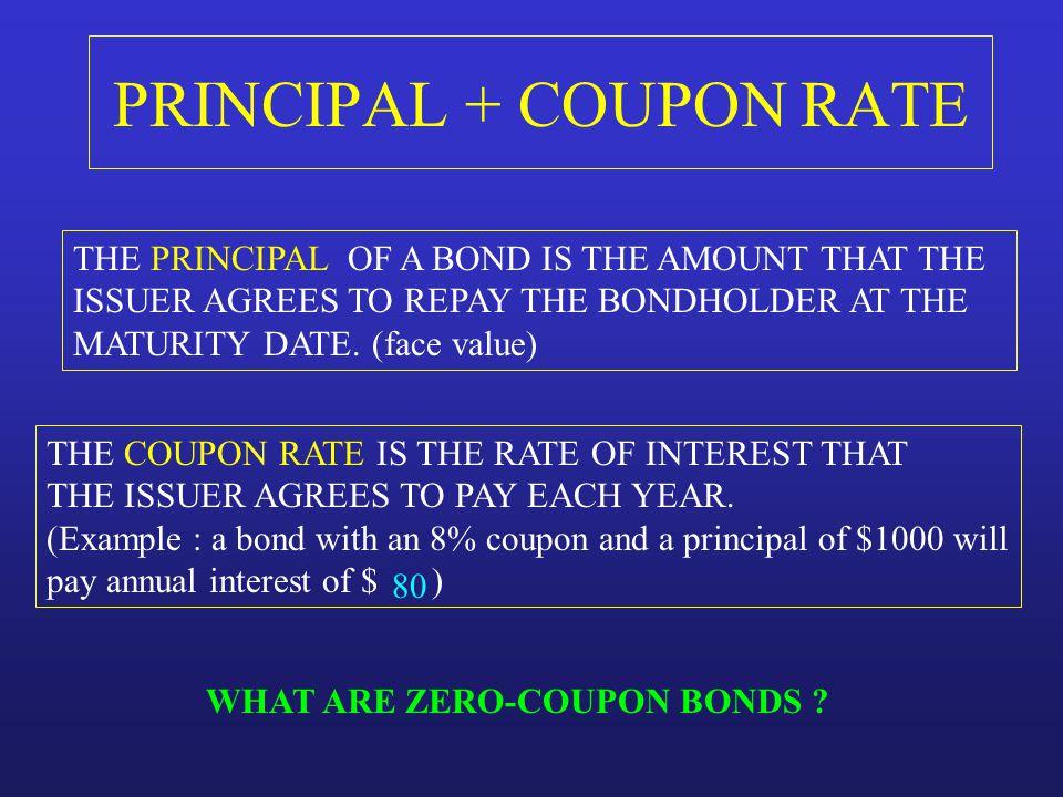 PRINCIPAL + COUPON RATE