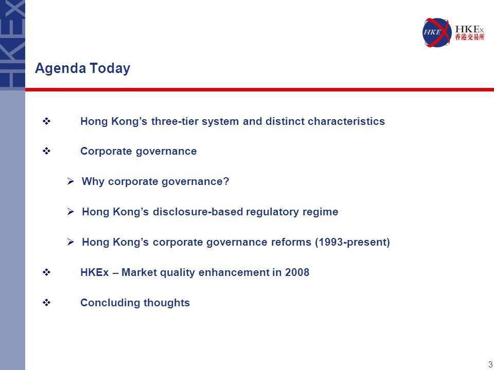 Agenda Today Hong Kong's three-tier system and distinct characteristics. Corporate governance. Why corporate governance