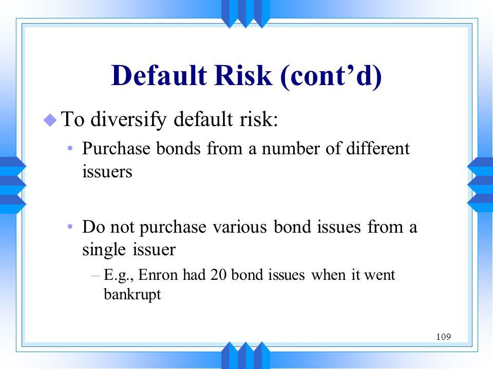 Default Risk (cont'd) To diversify default risk:
