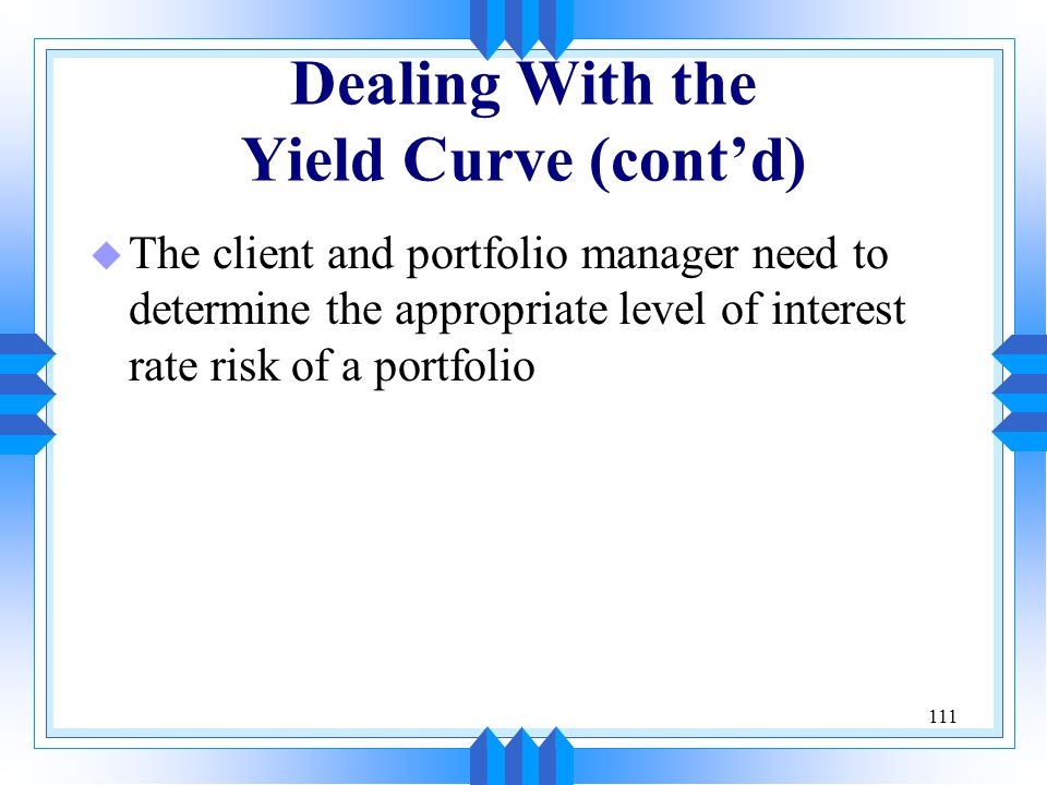 Dealing With the Yield Curve (cont'd)
