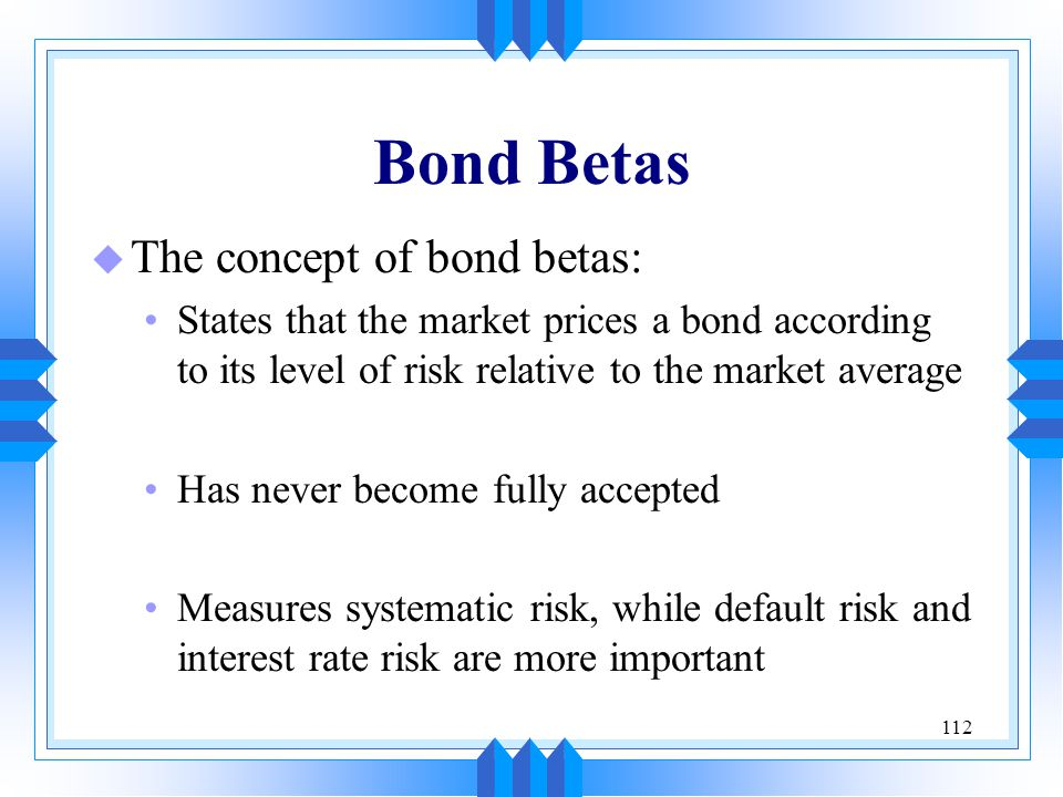 Bond Betas The concept of bond betas: