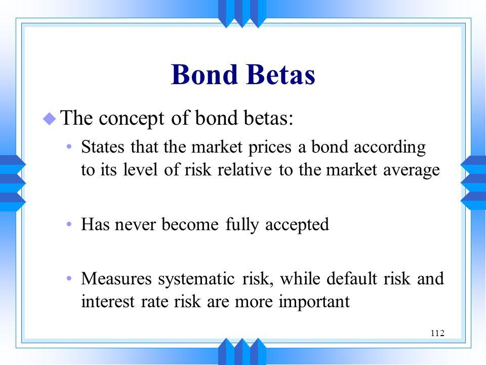 Bond Betas The concept of bond betas: