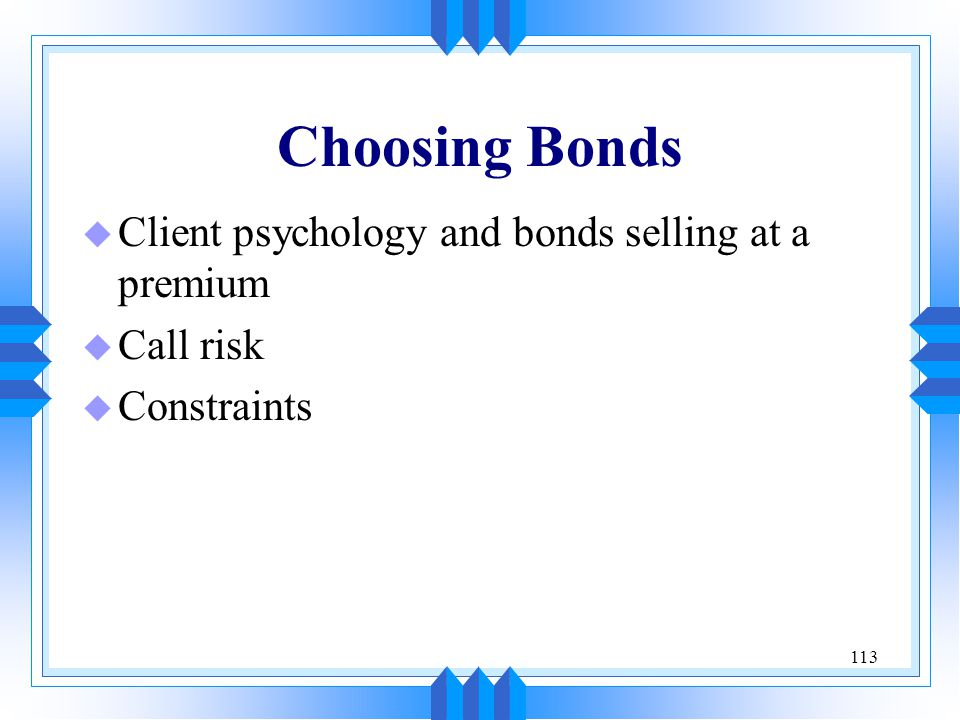 Choosing Bonds Client psychology and bonds selling at a premium