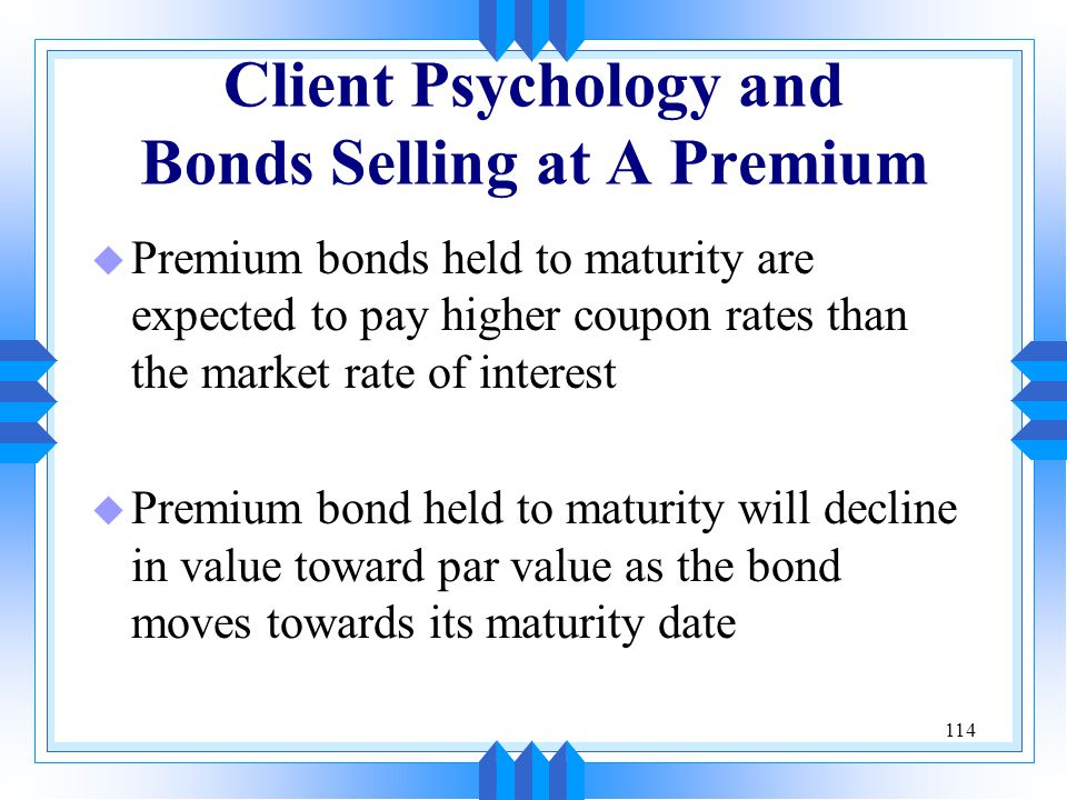 Client Psychology and Bonds Selling at A Premium