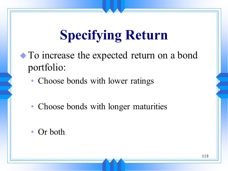 Specifying Return To increase the expected return on a bond portfolio: