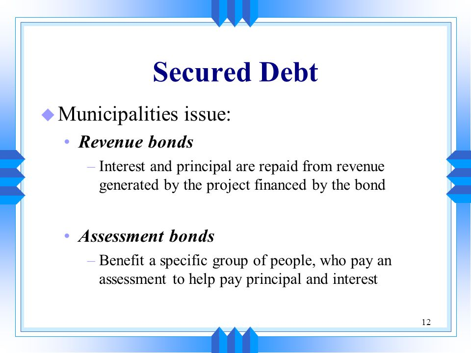 Secured Debt Municipalities issue: Revenue bonds Assessment bonds
