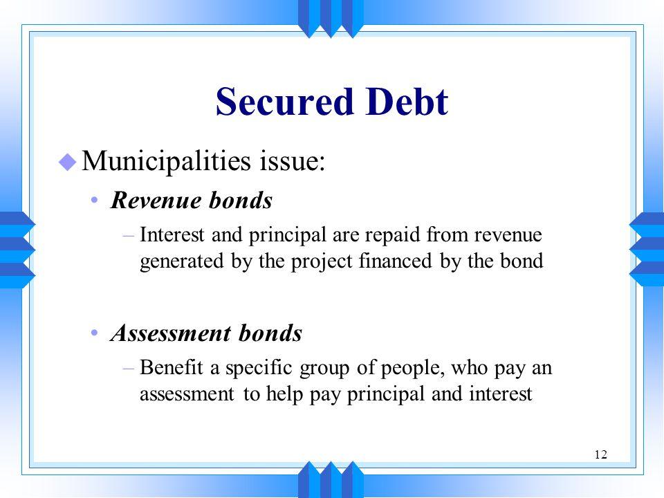 Secured Debt Municipalities issue: Revenue bonds Assessment bonds