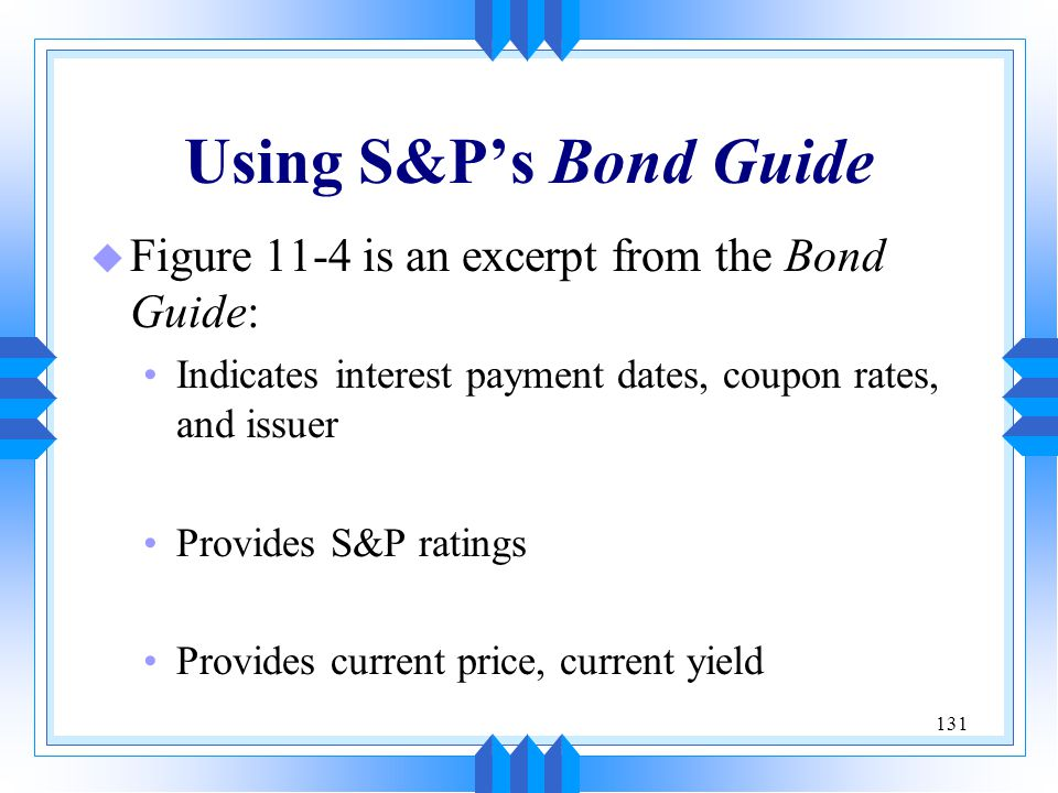 Using S&P's Bond Guide Figure 11-4 is an excerpt from the Bond Guide: