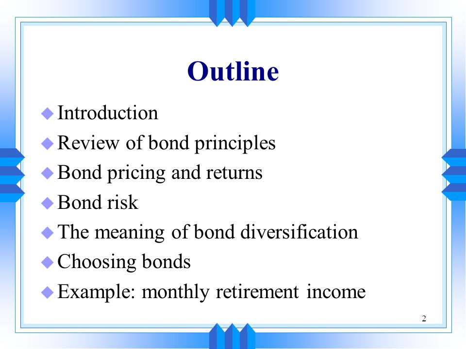 Outline Introduction Review of bond principles