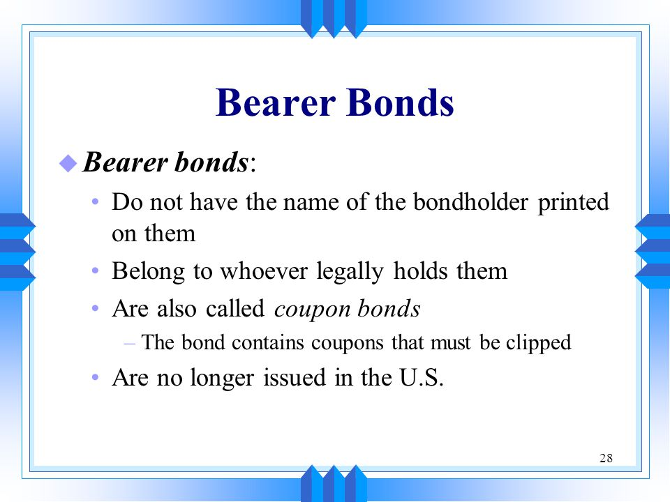 Bearer Bonds Bearer bonds: