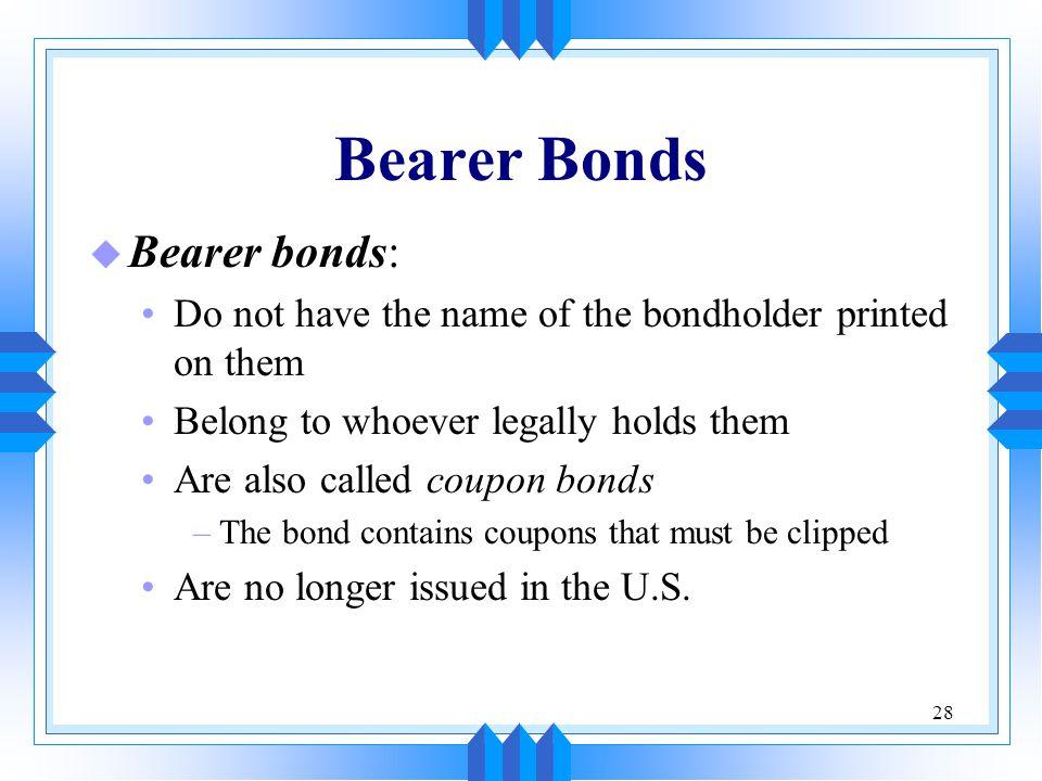 Bearer Bonds Bearer bonds: