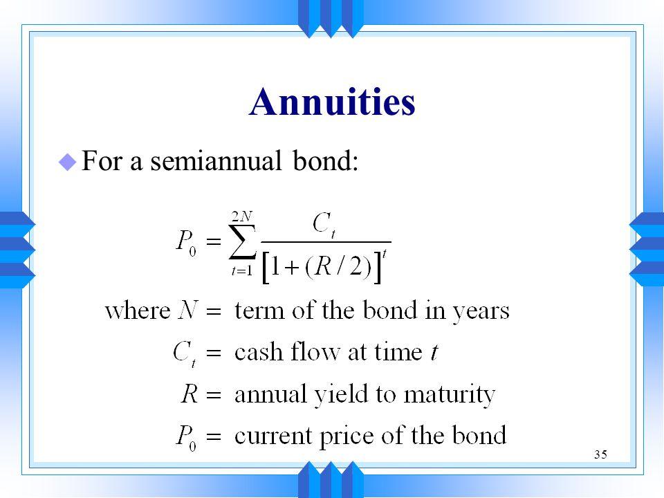 Annuities For a semiannual bond: