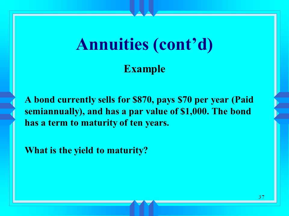 Annuities (cont'd) Example