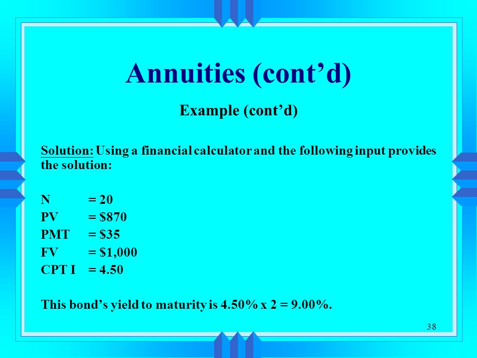 Annuities (cont'd) Example (cont'd)