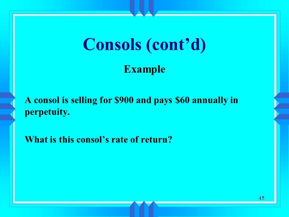 Consols (cont'd) Example